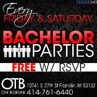 FREE cover for Bachelor Parties at OTB Fridays and Saturdays