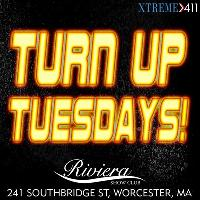 Turn up Every Tues At Riviera In Worcester MA!