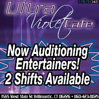 Now Auditioning Entertainers At Ultra Violet in Willimantic CT!
